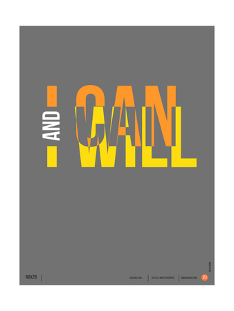I Can and I Will Poster Print by  NaxArt