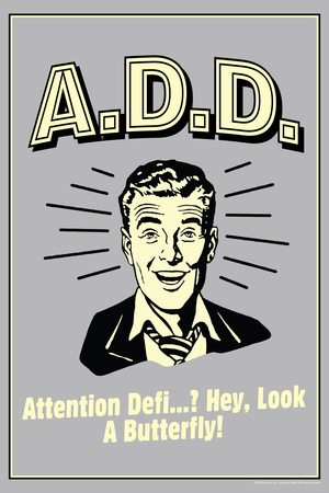 A.D.D. Attention Deficit Disorder  - Funny Retro Poster Posters by  Retrospoofs