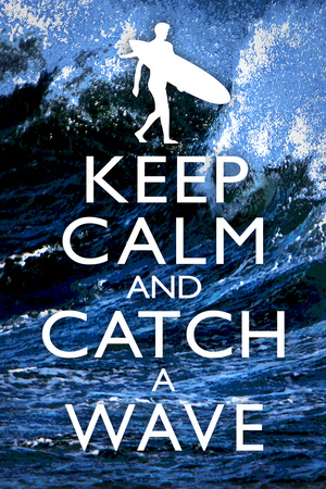 Keep Calm and Catch a Wave Surfing Posters