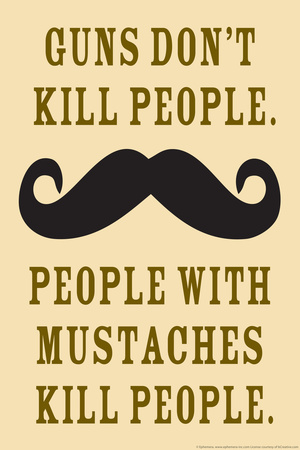 Guns Don't Kill People People With Mustaches Do Funny Plastic Sign Plastic Sign