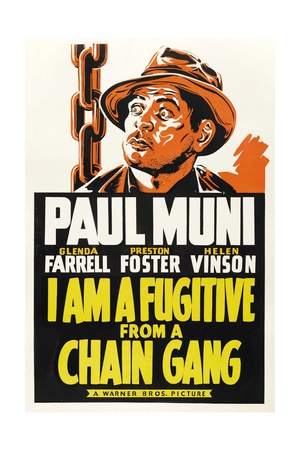 I AM A FUGITIVE FROM A CHAIN GANG, Paul Muni, 1932. Posters
