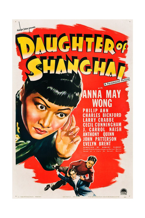 DAUGHTER OF SHANGHAI, US poster art, from left: Anna May Wong, Anthony Quinn, Philip Ahn, 1937 Posters