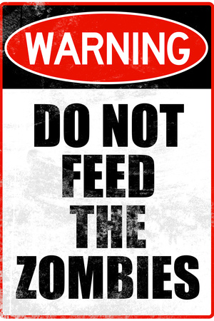Do Not Feed the Zombies Plastic Sign Plastic Sign