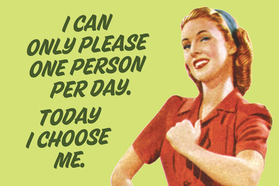 I Can Only Please One Person Per Day I Choose Me Funny Plastic Sign Plastic Sign by  Ephemera