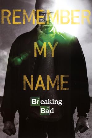 Breaking Bad Remember My Name Kunstdrucke