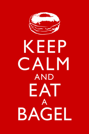 Keep Calm and Eat a Bagel Posters