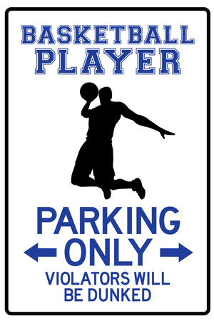 Basketball Player Parking Only Plastic Sign Plastic Sign