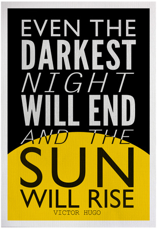 Even The Darkest Night Will End and the Sun Will Rise Prints