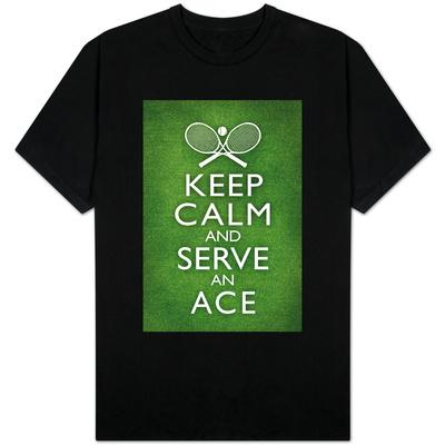 Keep Calm and Serve an Ace - Tennis T-shirts