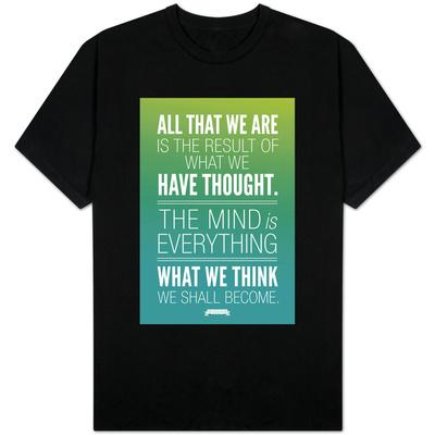 What We Think We Shall Become Buddha Shirt