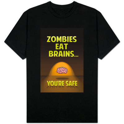Zombies Eat Brains You Are Safe T-shirts
