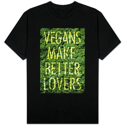 Vegans Make Better Lovers Shirts