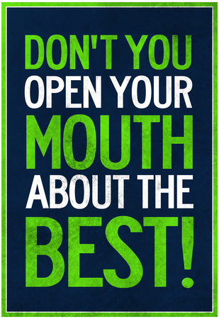 Don't You Open Your Mouth About the Best! Poster