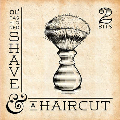 Shave and a Hair cut Poster