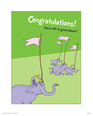 Congratulations! You're off to great places! Artwork by Dr. Seuss