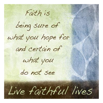 Live Faithful Print by Kristin Emery