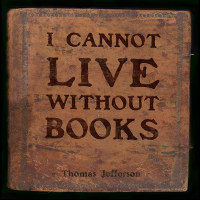 I Cannot Live - Thomas Jefferson Classic Quote Prints by Jeanne Stevenson