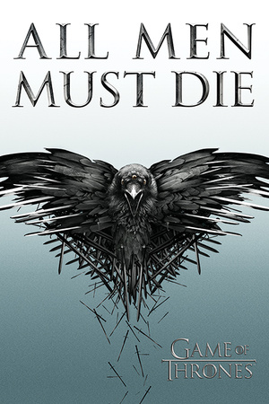 Game of Thrones - All Men Must Die Prints