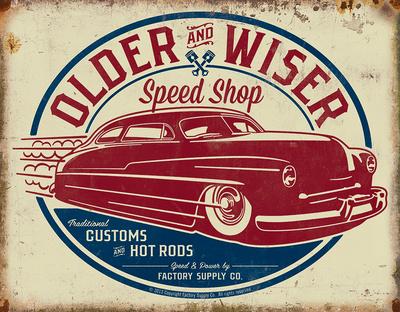 Older & Wiser - 50s Rod Tin Sign Tin Sign