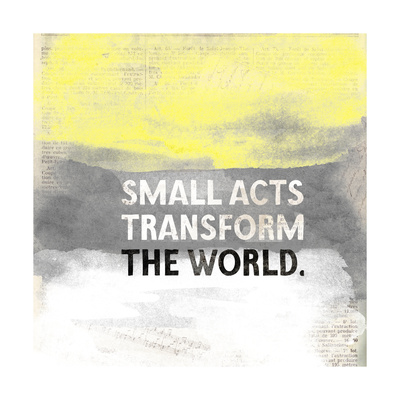 Small Acts Prints by Evangeline Taylor