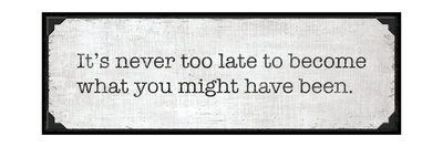 Never Too Late Posters by N. Harbick