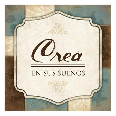 Crea En Sus Suenos Posters by Jace Grey