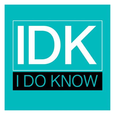 IDK Prints by Jace Grey