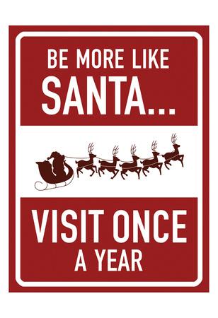Be More Like Santa Prints by Jace Grey