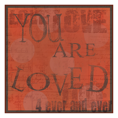 You Are Loved Poster by Dan Dipaolo