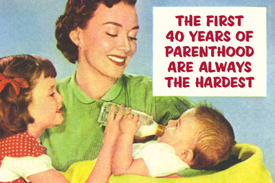 First 40 Years of Parenthood are Always the Hardest Funny Poster Prints by  Ephemera