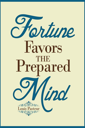 Fortune Favors the Prepared Mind Louis Pasteur Quote Prints