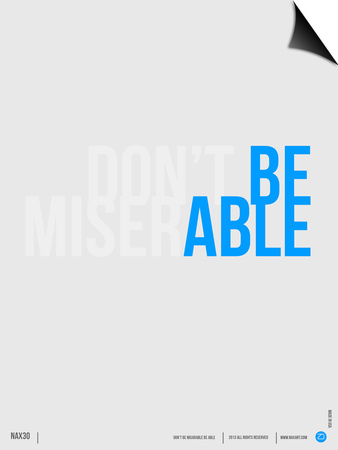 Done Be Miserable Poster Print by  NaxArt
