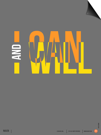 I Can and I Will Poster Prints by  NaxArt