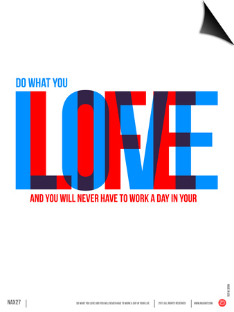Do What You Love Poster Poster by  NaxArt