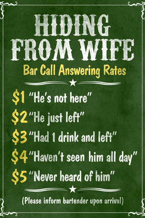 Hiding From Wife Bar Phone Fees Plastic Sign Plastic Sign