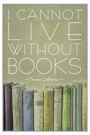I Cannot Live Without Books Thomas Jefferson Plastic Sign Plastic Sign