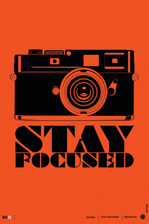 Stay Focused Poster Plastic Sign by  NaxArt