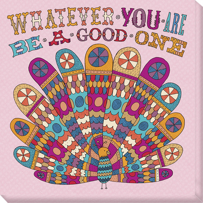 Whatever You Are, Be A Good One Stretched Canvas Print by Jen Skelley