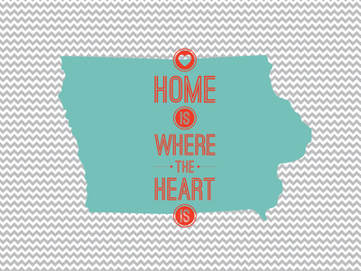 Home Is Where The Heart Is - Iowa Prints