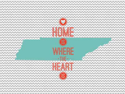 Home Is Where The Heart Is - Tennessee Prints