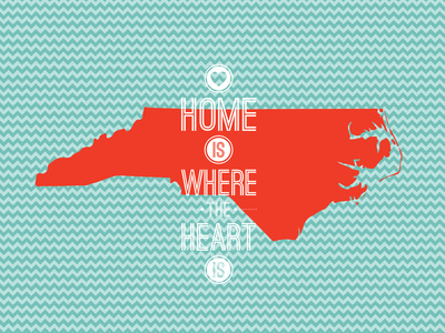Home Is Where The Heart Is - North Carolina Prints