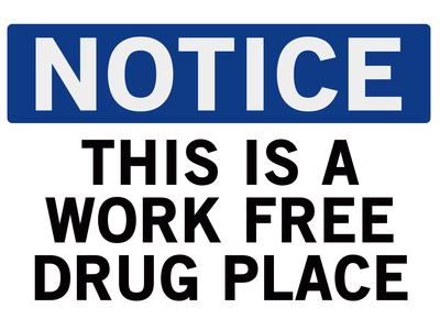 Work Free Drug Place Spoof Sign Print Poster Affischer