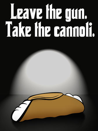 Leave the Gun Take the Cannoli Quote Poster Print Posters