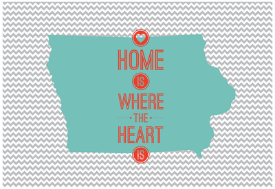Home Is Where The Heart Is - Iowa Posters