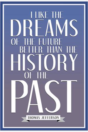 Dreams of the Future Thomas Jefferson Posters