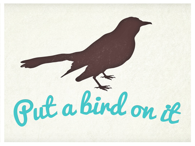 Put A Bird On It Posters