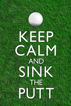 Keep Calm and Sink the Putt Golf Posters