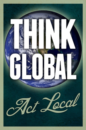 Think Global Act Local Posters