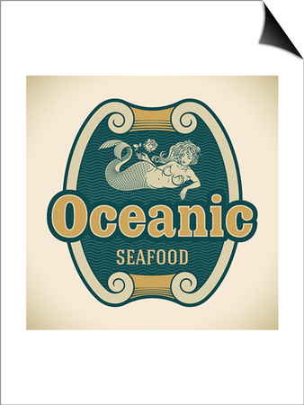Retro-Styled Seafood Label Including An Image Of Mermaid Poster by  Arty