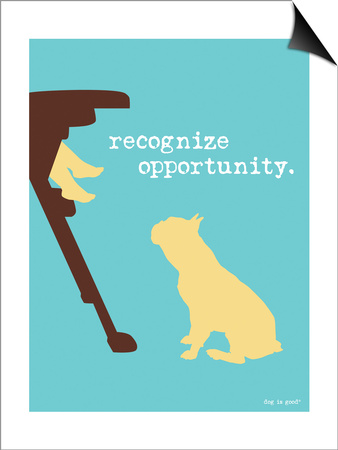 Opportunity Poster by  Dog is Good